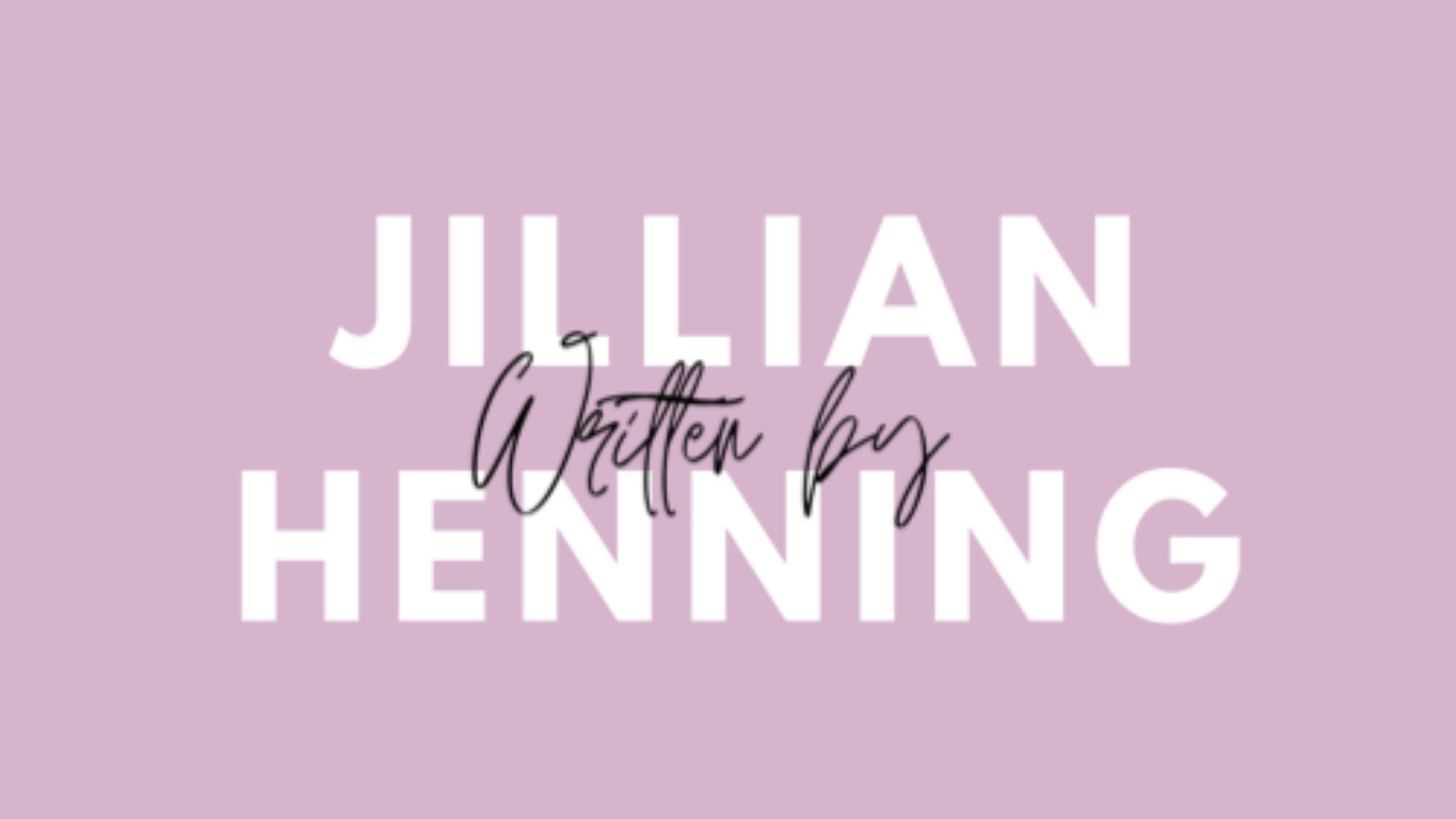 Written by Jillian Henning Content Writer